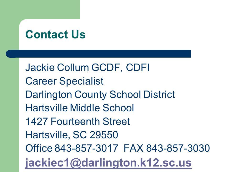 Contact Us Jackie Collum GCDF, CDFI Career Specialist Darlington County School District Hartsville Middle School 1427 Fourteenth Street Hartsville, SC