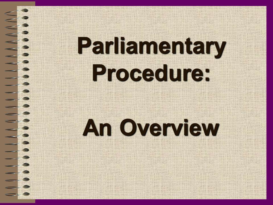Parliamentary Procedure: An Overview
