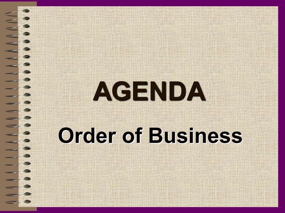 AGENDA Order of Business