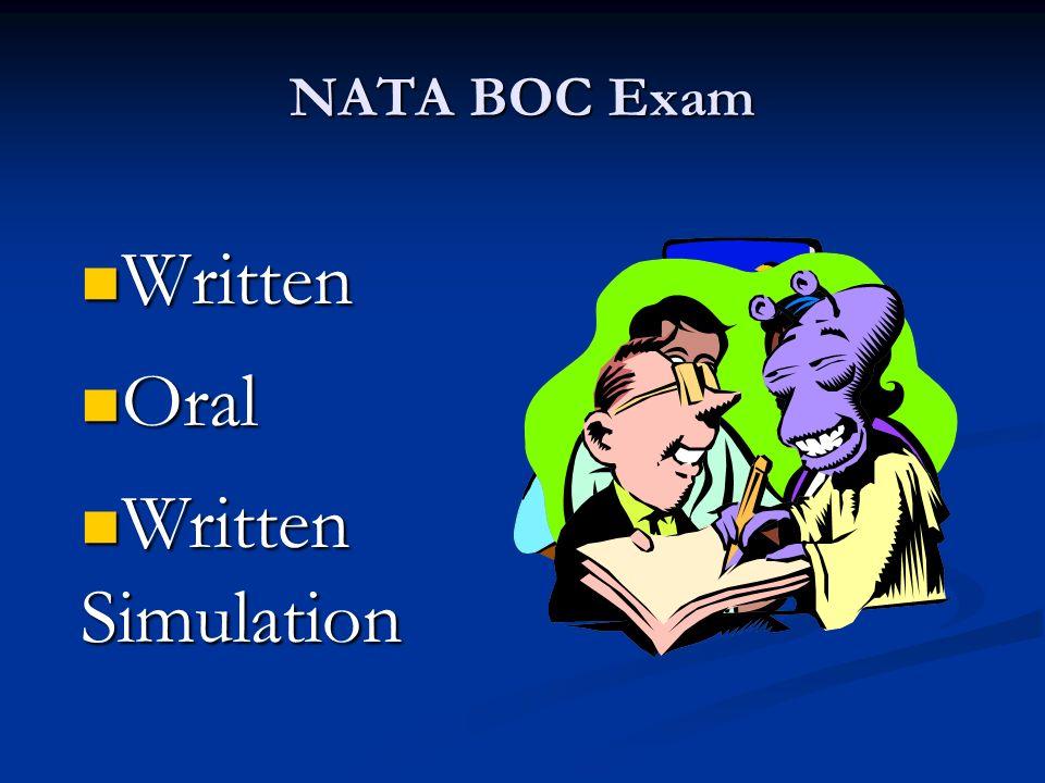 NATA BOC Exam Written Written Oral Oral Written Simulation Written Simulation
