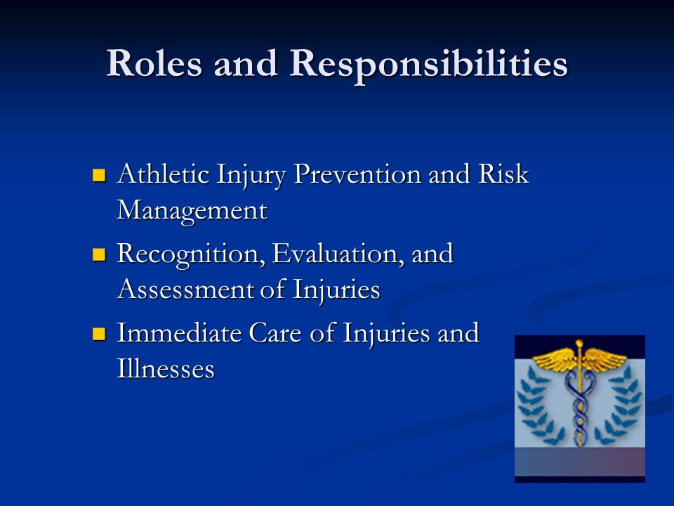 Roles and Responsibilities Athletic Injury Prevention and Risk Management Athletic Injury Prevention and Risk Management Recognition, Evaluation, and
