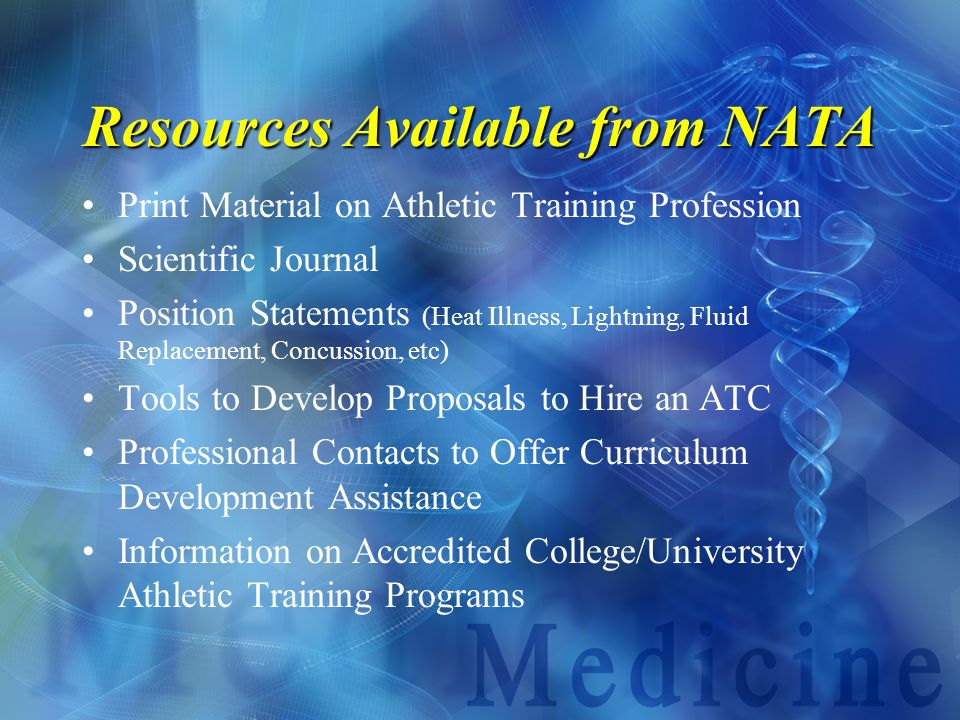 Resources Available from NATA Print Material on Athletic Training Profession Scientific Journal Position Statements (Heat Illness, Lightning, Fluid Re