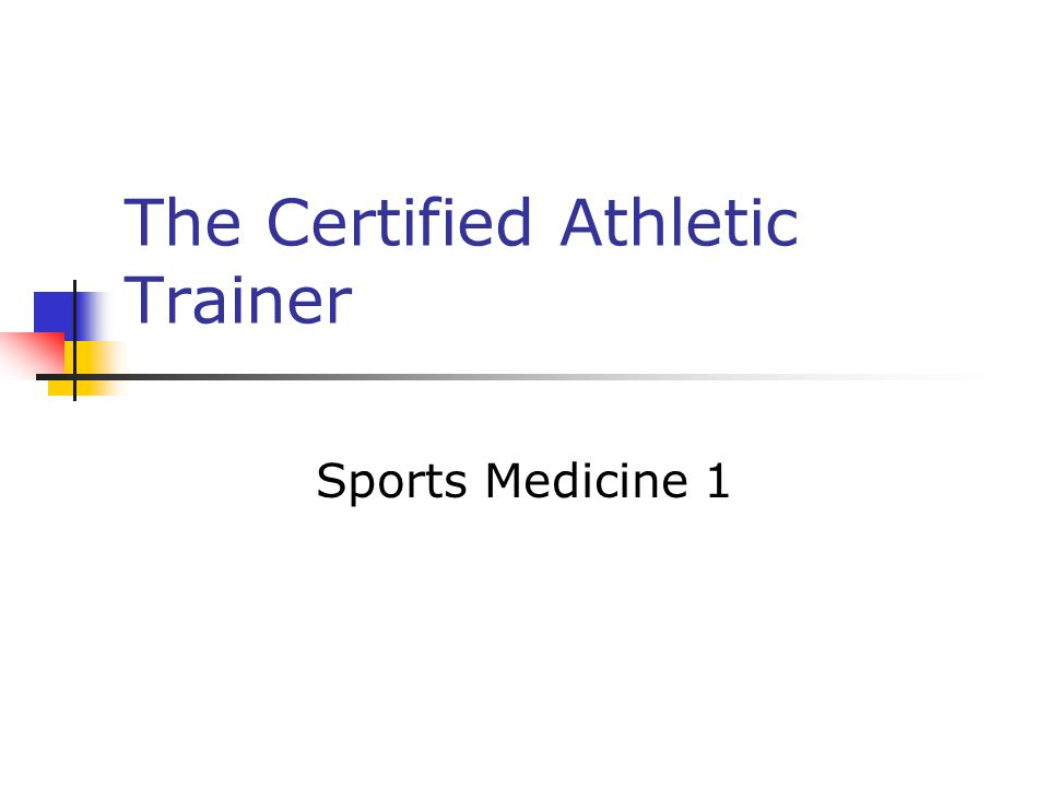 The Certified Athletic Trainer Sports Medicine 1
