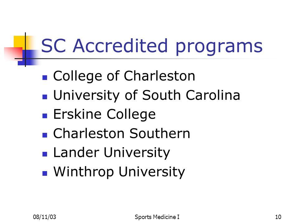 08/11/03Sports Medicine I10 SC Accredited programs College of Charleston University of South Carolina Erskine College Charleston Southern Lander Unive