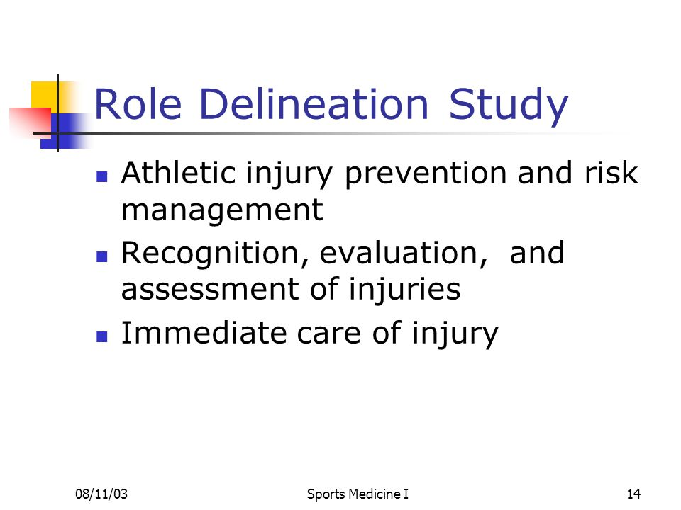 08/11/03Sports Medicine I14 Role Delineation Study Athletic injury prevention and risk management Recognition, evaluation, and assessment of injuries