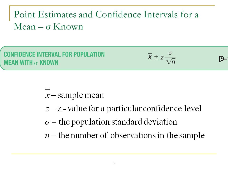 7 Point Estimates and Confidence Intervals for a Mean – σ Known