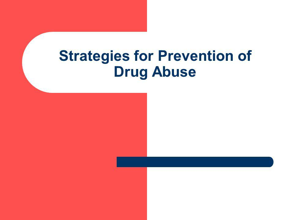 Strategies for Prevention of Drug Abuse