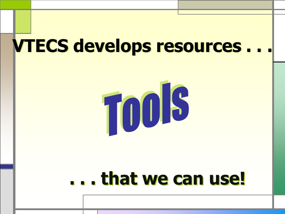 VTECS develops resources that we can use!