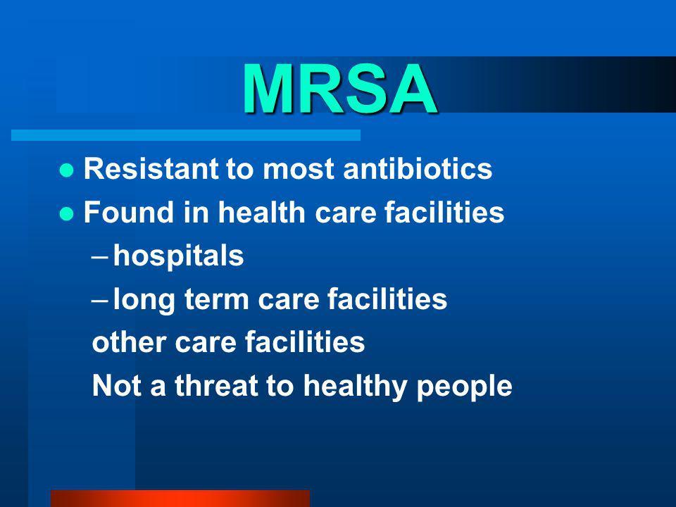 NOSOCOMIAL ANTIBIOTIC RESISTANT ORGANISMS MRSA: Methicillin-resistant Staphylococcus aureus VRE: Vancomycin-resistant enterococcus