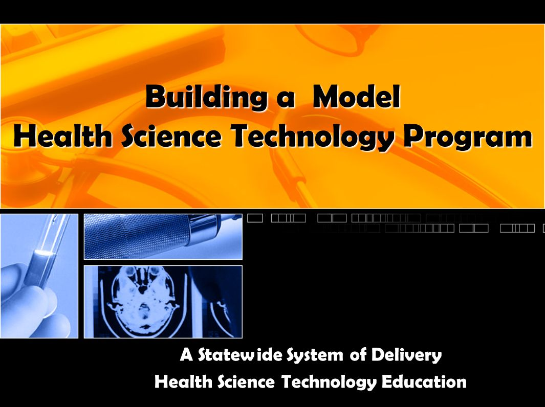 Building a Model Health Science Technology Program A Statewide System of Delivery Health Science Technology Education
