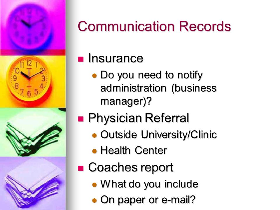 Communication Records Insurance Insurance Do you need to notify administration (business manager).
