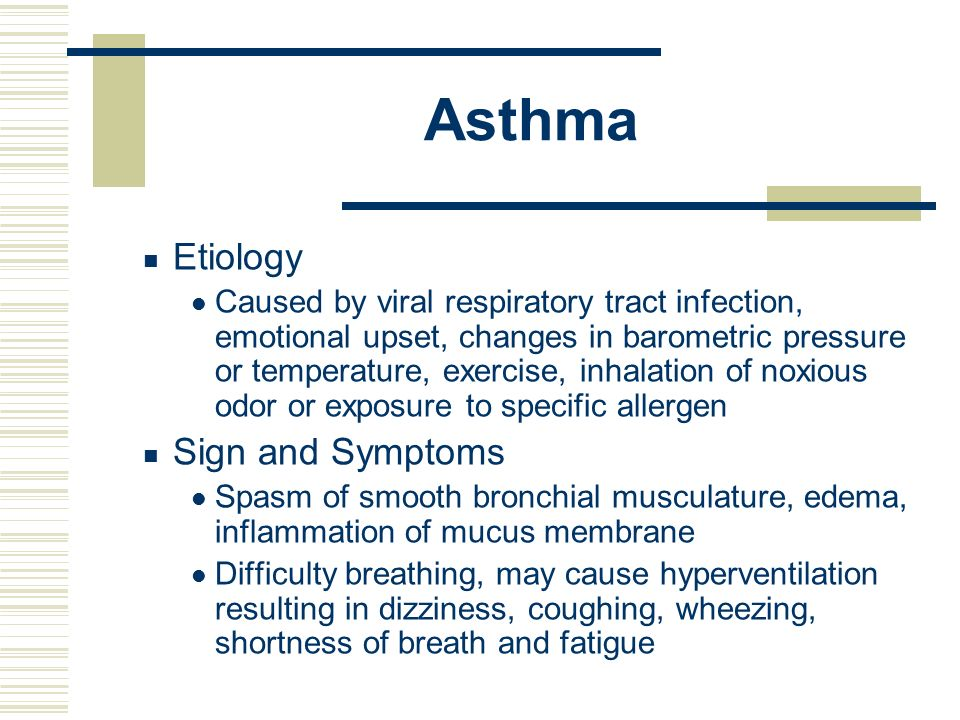 Etiology Caused by viral respiratory tract infection, emotional upset, changes in barometric pressure or temperature, exercise, inhalation of noxious