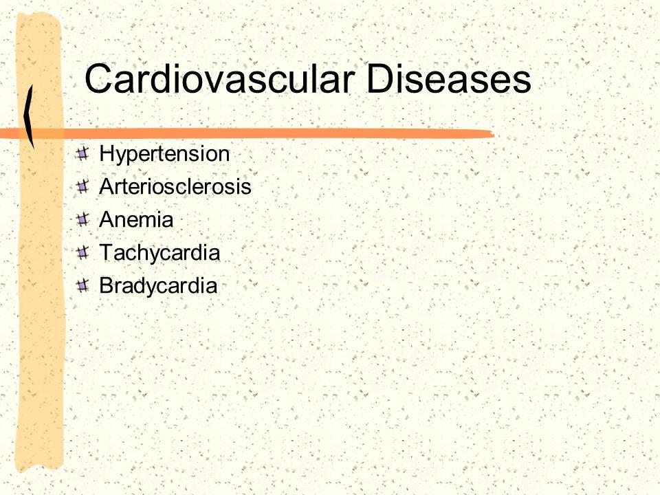 Cardiovascular Diseases Hypertension Arteriosclerosis Anemia Tachycardia Bradycardia