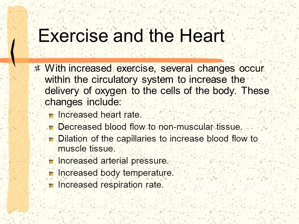 Exercise and the Heart With increased exercise, several changes occur within the circulatory system to increase the delivery of oxygen to the cells of