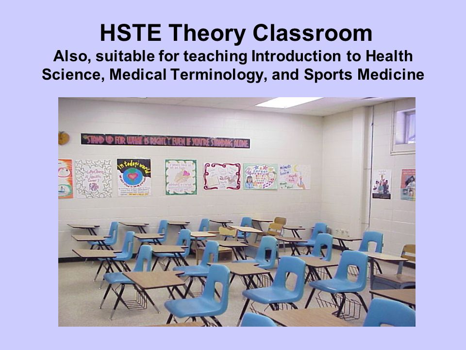 Retrofitted classroom and/or laboratory area can serve as a HSTE clinical laboratory area.