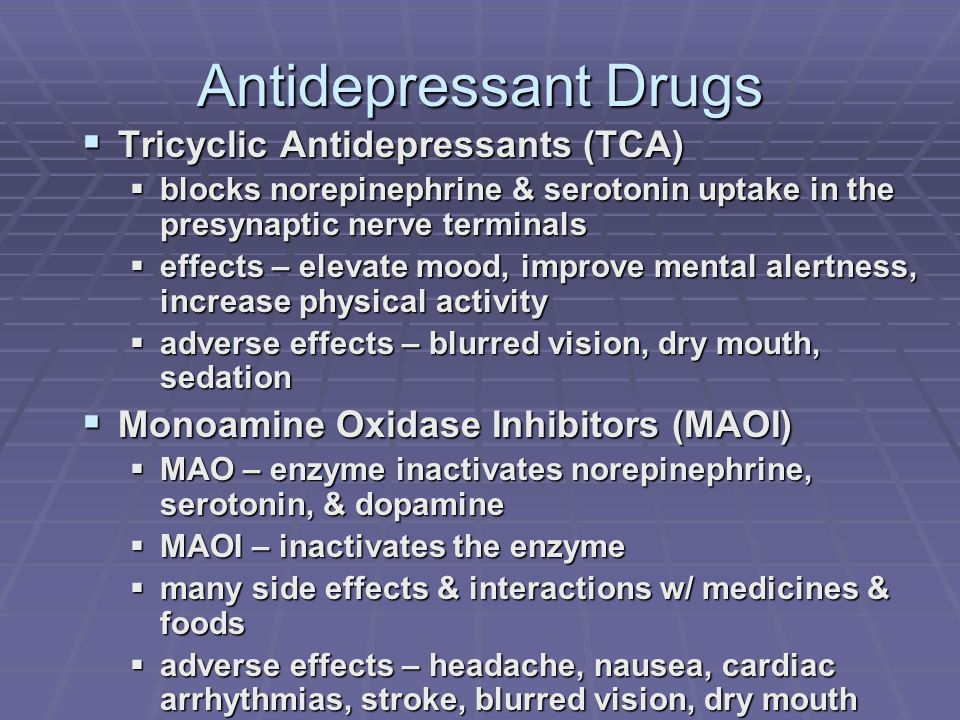 Antidepressant Drugs Tricyclic Antidepressants (TCA) Tricyclic Antidepressants (TCA) blocks norepinephrine & serotonin uptake in the presynaptic nerve