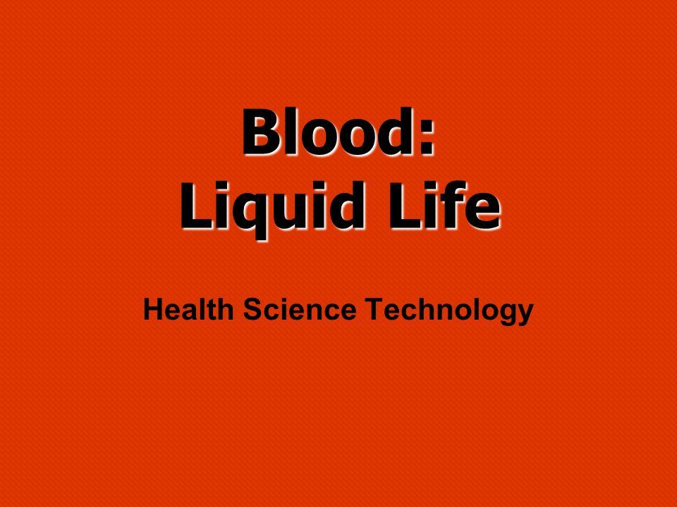 Blood: Liquid Life Health Science Technology