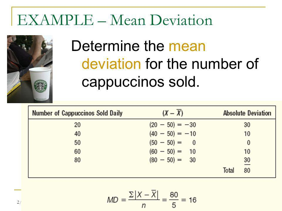 2/15/2014 BUSA320/Sophea Chea 22 EXAMPLE – Mean Deviation Determine the mean deviation for the number of cappuccinos sold.