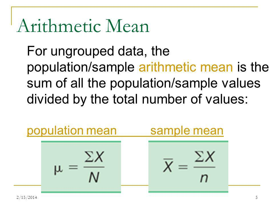 arithmetic mean and sample Averages in statistics mean is also referred to more correctly as arithmetic mean the sample mean is commonly used to estimate the population mean when the.
