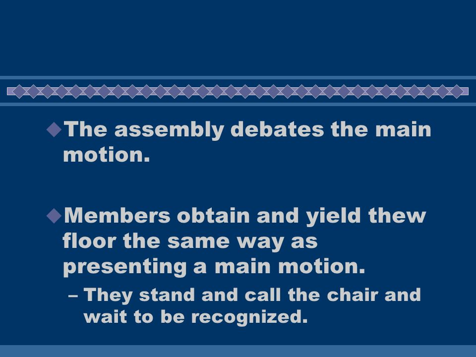 The assembly debates the main motion.