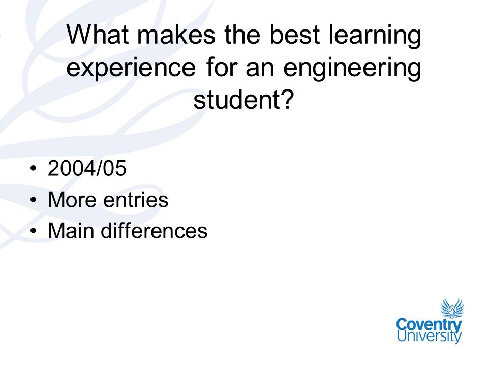 What makes the best learning experience for an engineering student.