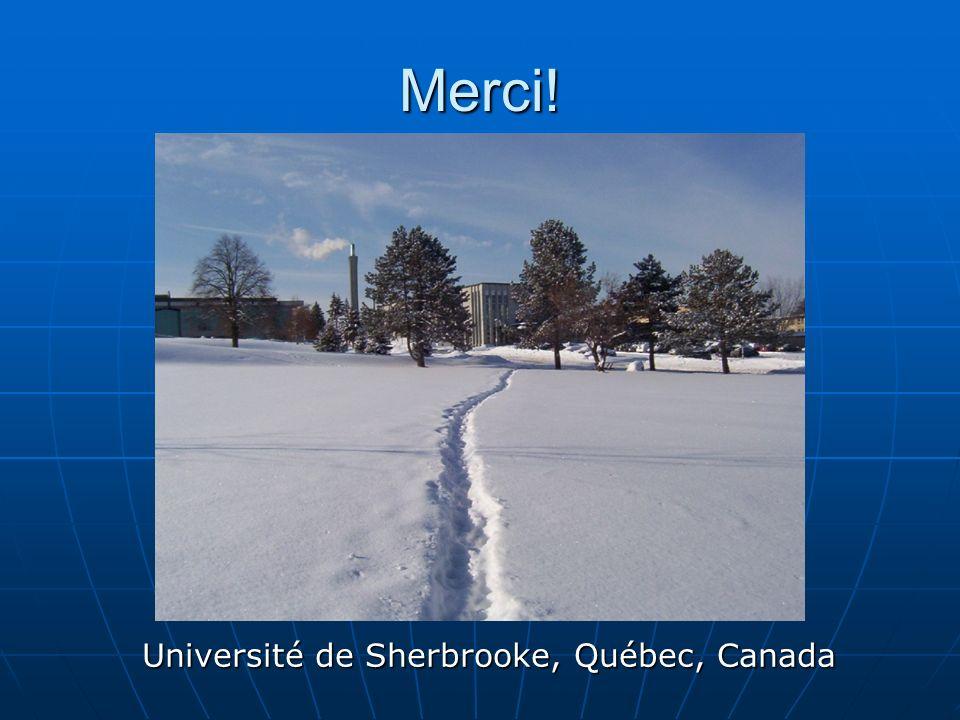 Merci! Université de Sherbrooke, Québec, Canada