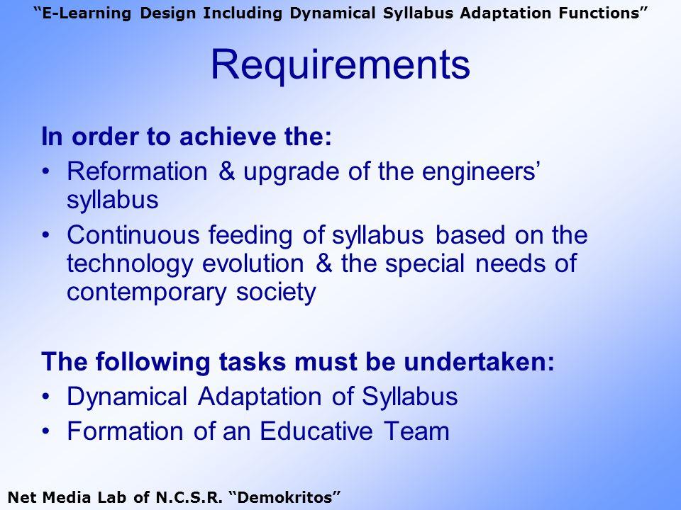 Dynamical Adaptation of Syllabus E-Learning Design Including Dynamical Syllabus Adaptation Functions Net Media Lab of N.C.S.R.