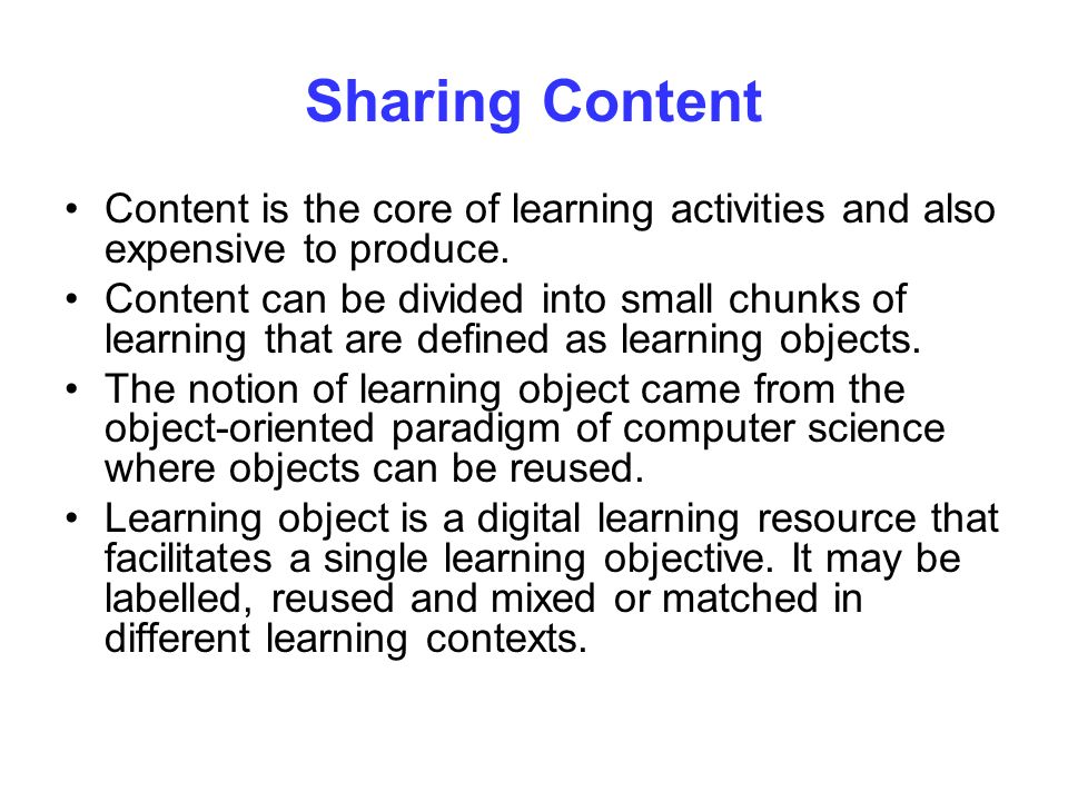 Sharing Content Content is the core of learning activities and also expensive to produce.