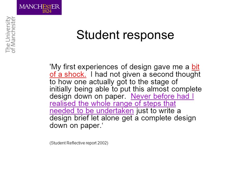 Student response My first experiences of design gave me a bit of a shock.