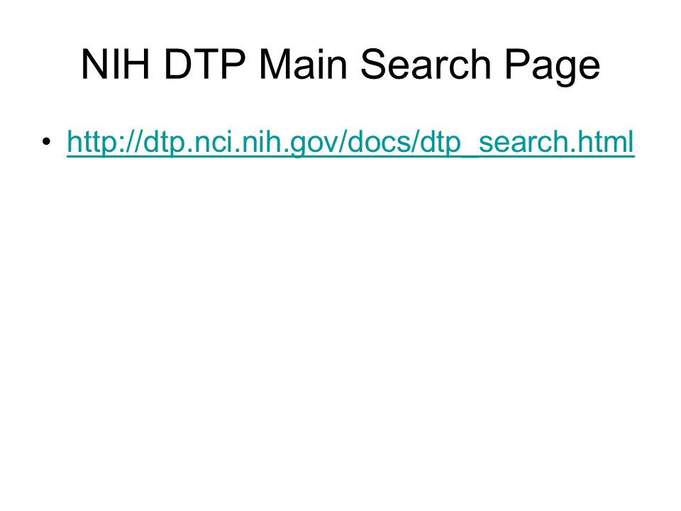 NIH DTP Main Search Page http://dtp.nci.nih.gov/docs/dtp_search.html