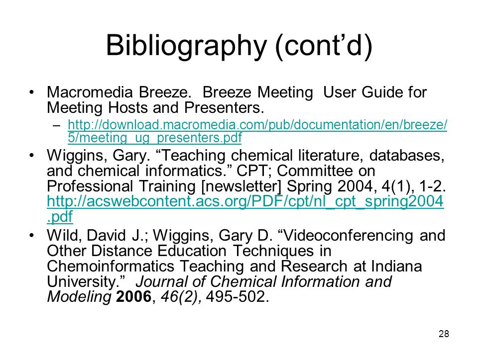 28 Bibliography (contd) Macromedia Breeze. Breeze Meeting User Guide for Meeting Hosts and Presenters. –http://download.macromedia.com/pub/documentati