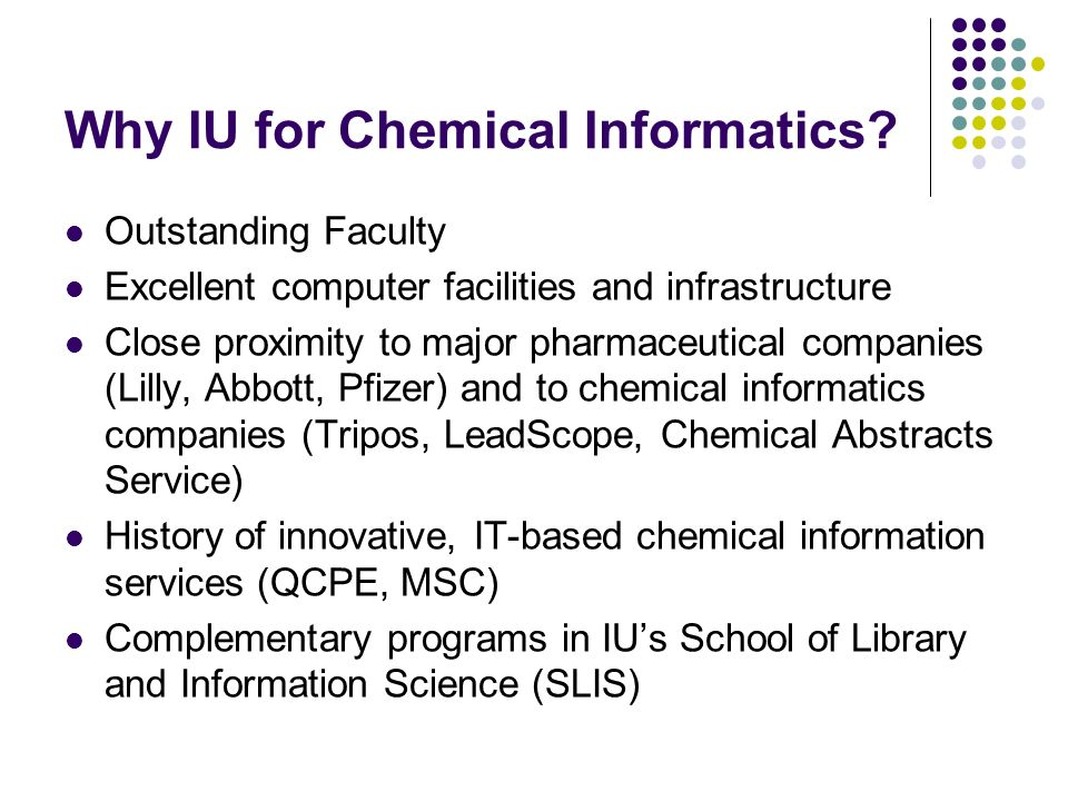 Why IU for Chemical Informatics.