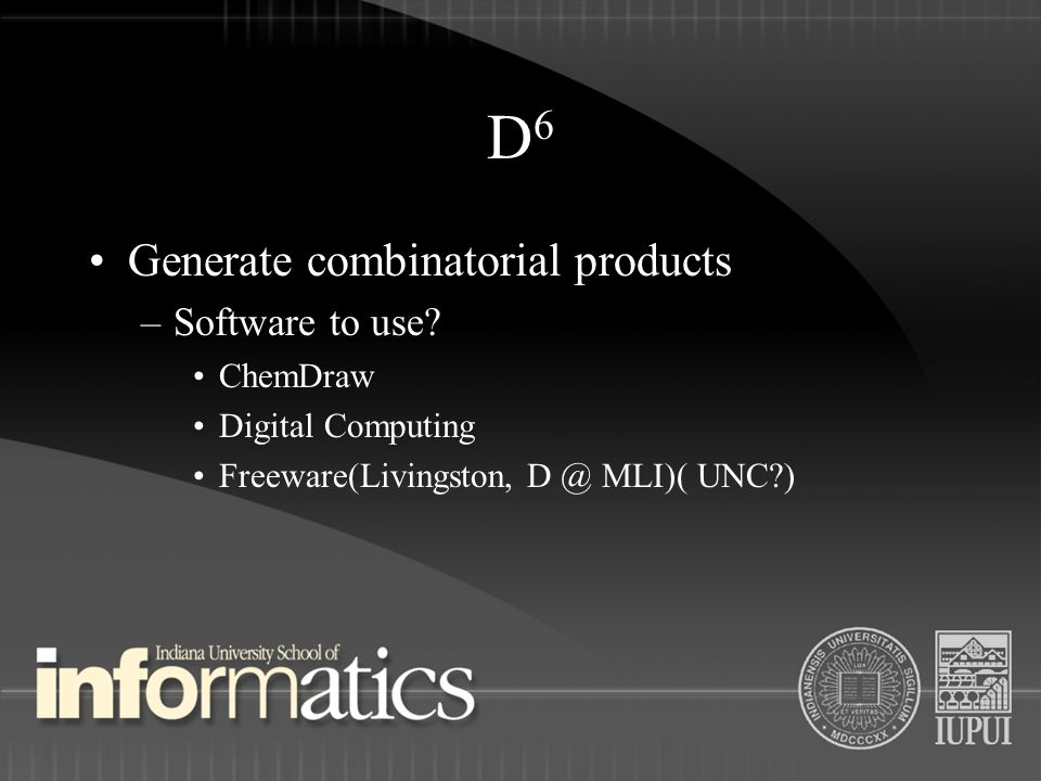 D6D6 Generate combinatorial products –Software to use.