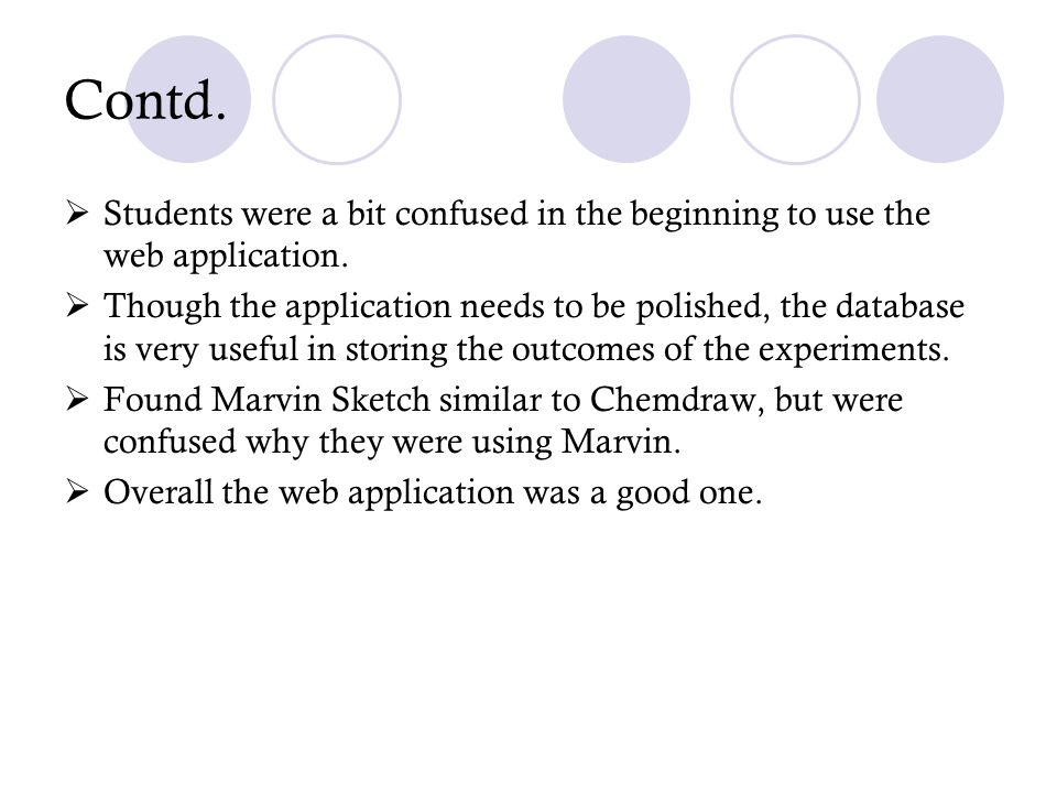 Students were a bit confused in the beginning to use the web application.