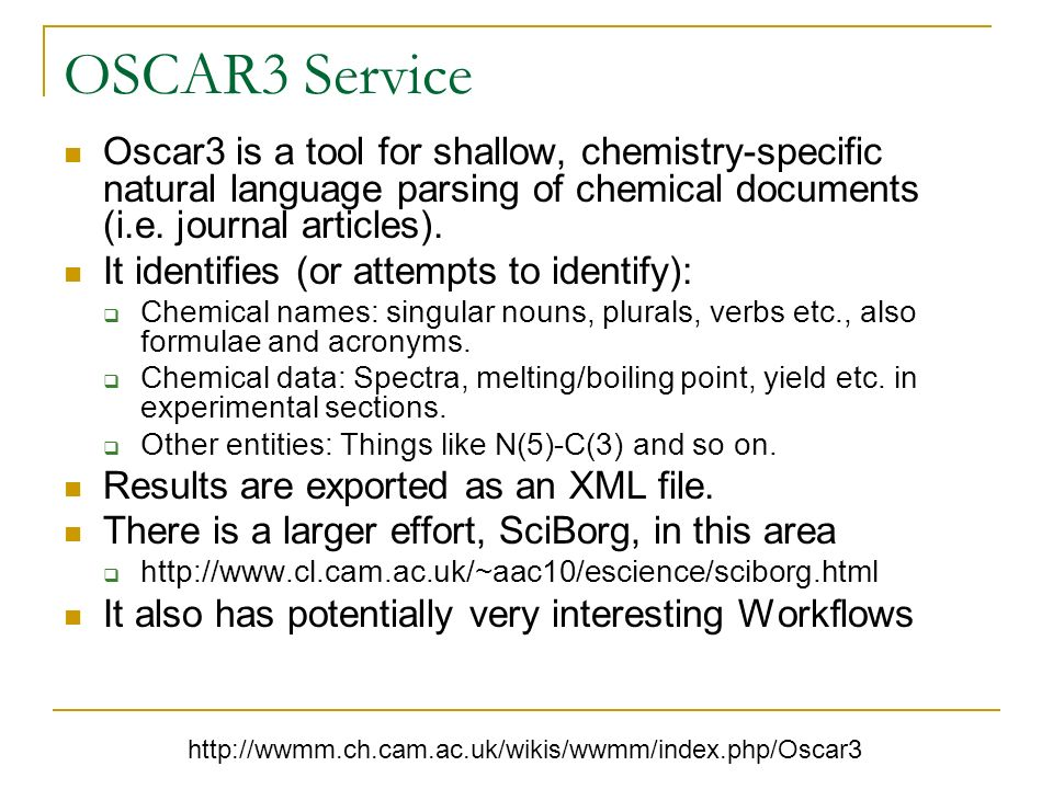 OSCAR3 Service Oscar3 is a tool for shallow, chemistry-specific natural language parsing of chemical documents (i.e. journal articles). It identifies