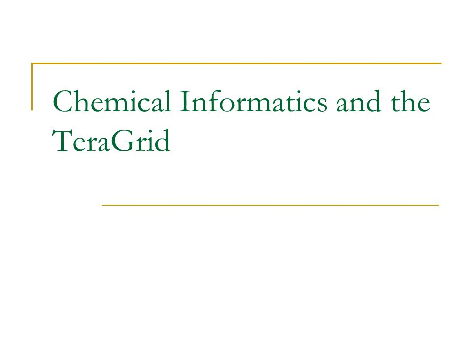 Chemical Informatics and the TeraGrid