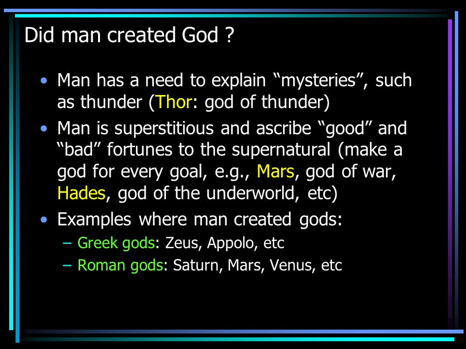 Did man created God .