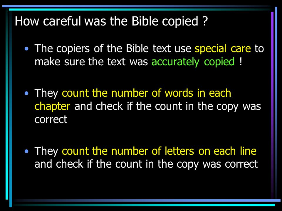 How careful was the Bible copied .