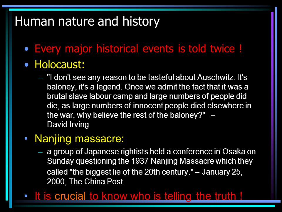 Human nature and history Every major historical events is told twice .
