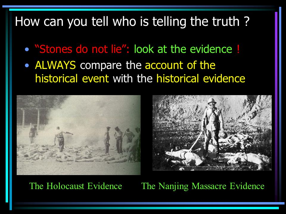 How can you tell who is telling the truth . Stones do not lie: look at the evidence .