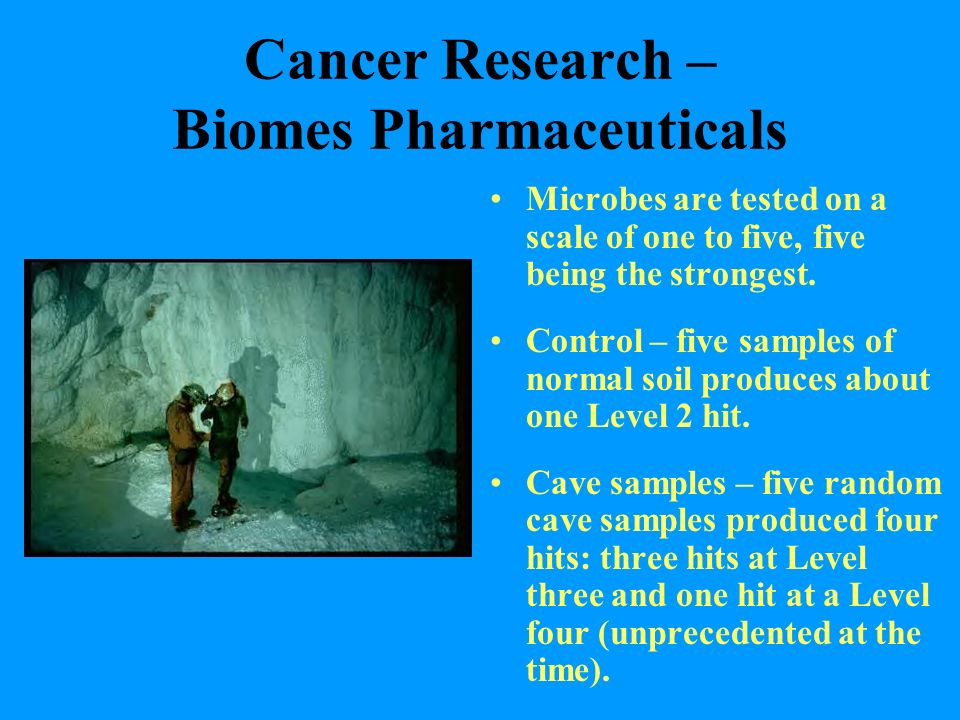 Cancer Research – Biomes Pharmaceuticals Microbes are tested on a scale of one to five, five being the strongest. Control – five samples of normal soi