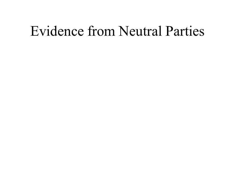 Evidence from Neutral Parties