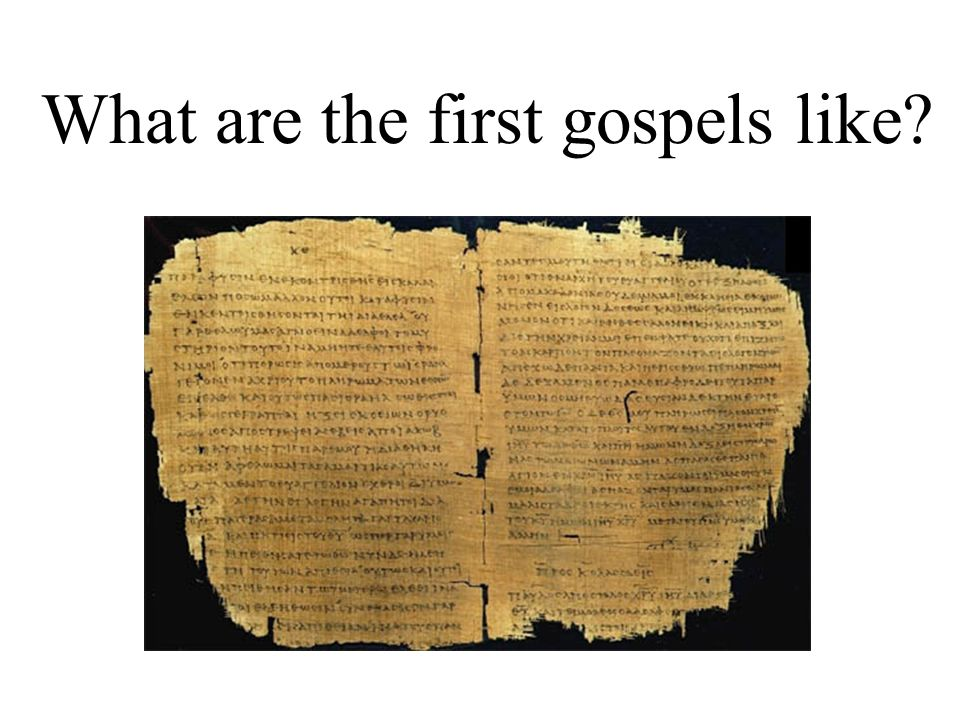 What are the first gospels like?