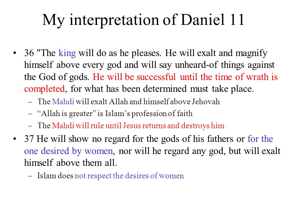 My interpretation of Daniel 11 36 The king will do as he pleases.