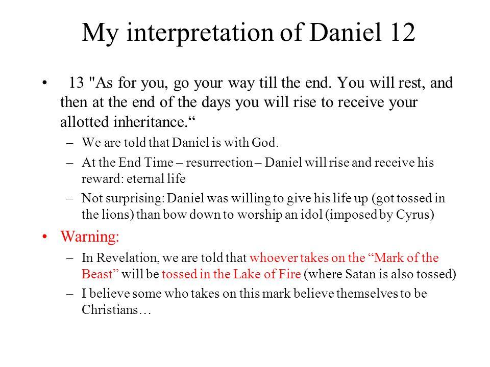 My interpretation of Daniel 12 13