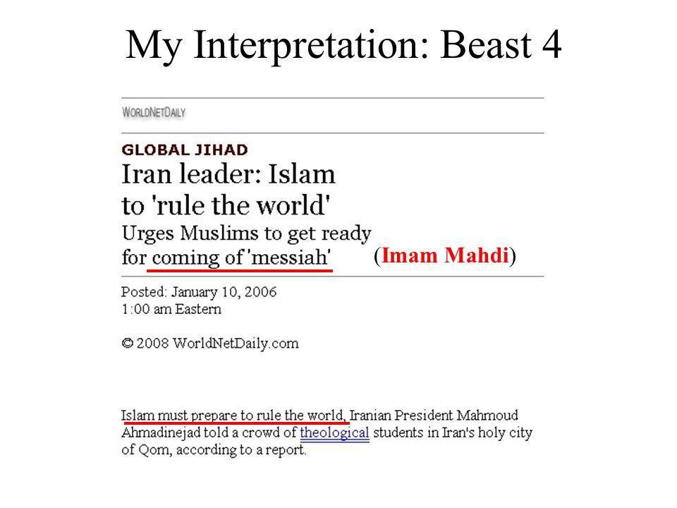 My Interpretation: Beast 4 (Imam Mahdi)