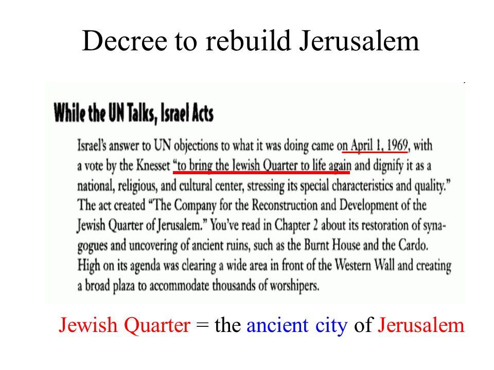 Decree to rebuild Jerusalem Jewish Quarter = the ancient city of Jerusalem