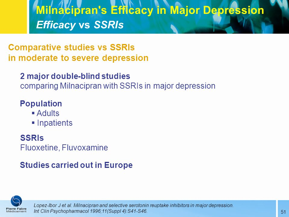 Comparative studies vs SSRIs in moderate to severe depression 2 major double-blind studies comparing Milnacipran with SSRIs in major depression Popula