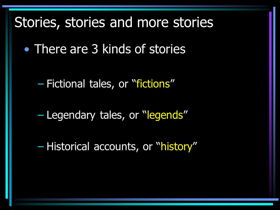 Fiction, Legend and History Fictions: stories completely invented by men