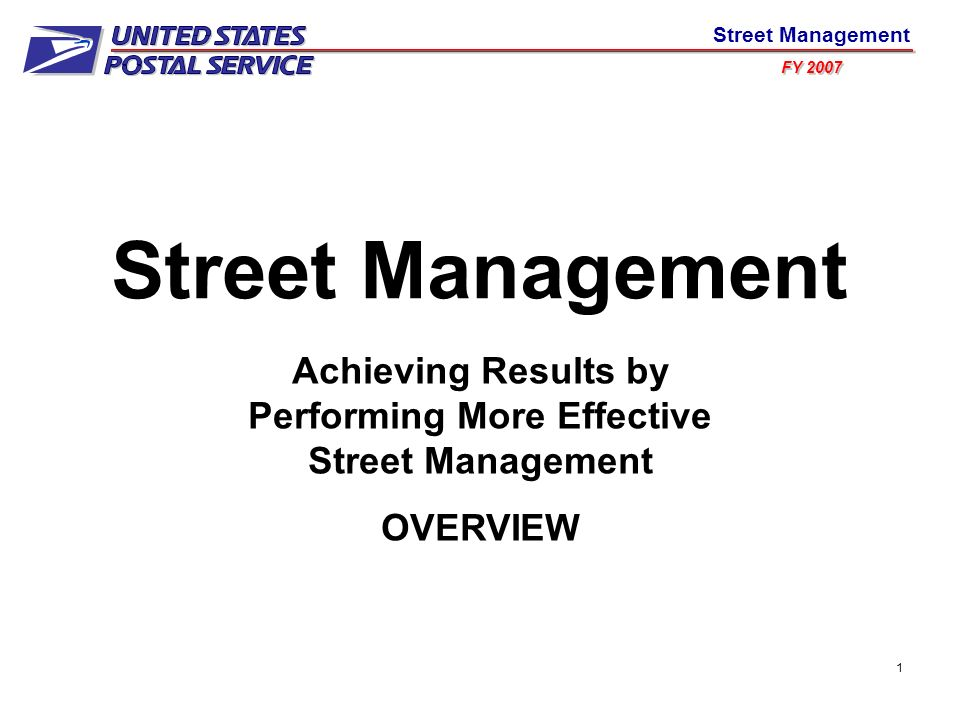 FY 2007 Street Management 1 Achieving Results by Performing More Effective Street Management OVERVIEW